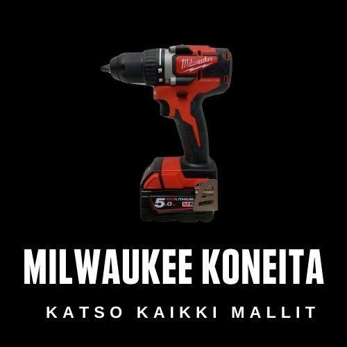 Milwaukee akku- ja sähkötyökalut